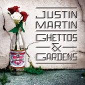 Ghettos & Gardens von Justin Martin