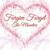 Forgive Forget by The Monsters