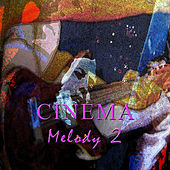 Cinema Melody Vol. 2 by Various Artists