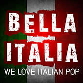 Bella Italia – We Love Italian Pop Songs by The Best of Italian Pop Songs