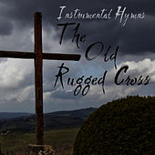 Instrumental Hymns:  The Old Rugged Cross by Instrumental Hymn Players
