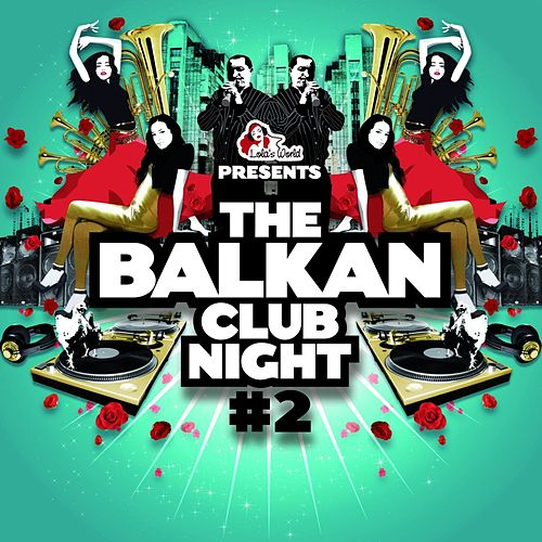 The Balkan Club Night, Vol. 2 by Various Artists