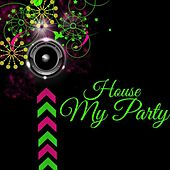 My Party by A House