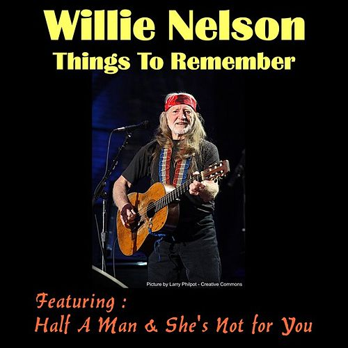 Things to Remember by Willie Nelson