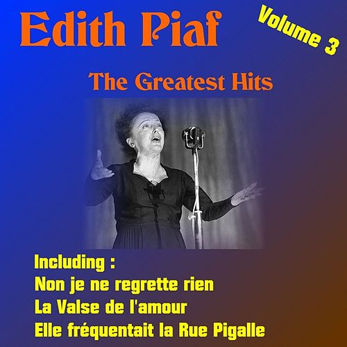 The Greatest Hits, Volume 3 by Edith Piaf