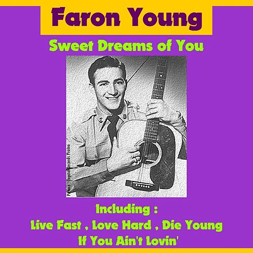 Sweet Dreams of You by Faron Young