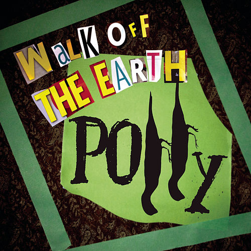 Polly by Walk off the Earth