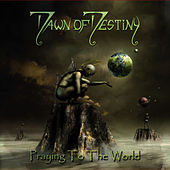 Praying to the World by Dawn Of Destiny