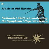 Vol. 5 Music Of Old Russia by Nathaniel Shilkret