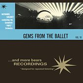 Vol. 10, Gems From The Ballet by Nathaniel Shilkret