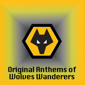 Original Anthems of Wolves Wanderers by Various Artists