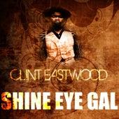 Shine Eye Gal by Clint Eastwood
