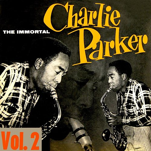 The Immortal Charlie Parker Volume 2 by Charlie Parker