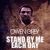 Stand By Me Each Day by Owen Gray