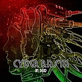 Cyber Rasta In Dub Platinum Edition by Various Artists