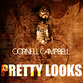 Pretty Looks by Cornell Campbell