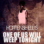 One Of Us Will Weep Tonight by Hortense Ellis