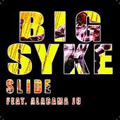 Slide by Big Syke