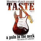 Monsters of Rock Presents - Taste - a Pain in the Neck, Volume 7 by Taste