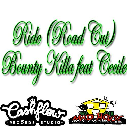 Ride (Road Cut) [feat. Cecile] - Single by Bounty Killer