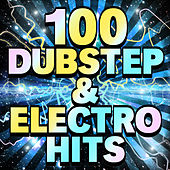 100 Dubstep & Electro Hits von Various Artists