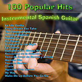 100 Popular Hits: Instrumental Spanish Guitar by