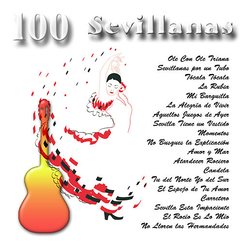 100 Sevillanas by Various Artists