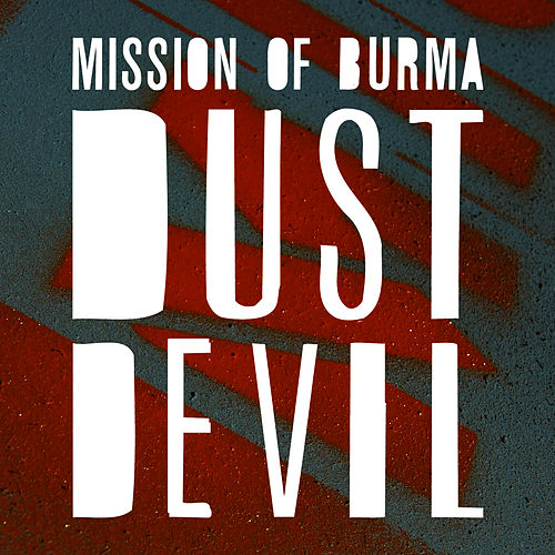 Dust Devil by Mission of Burma