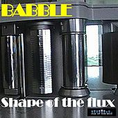 Shape of the Flux by Babble