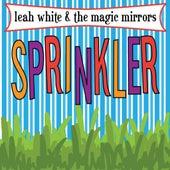 Sprinkler by Leah White