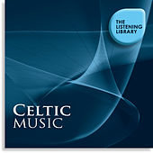 Celtic Music - The Listening Library by Various Artists