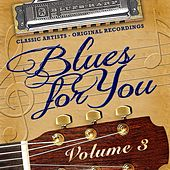 Blues for You, Volume Three by Various Artists