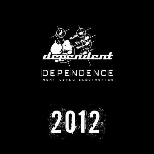 Dependence 2012 by Various Artists