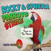 Parrots Strike by Rocky