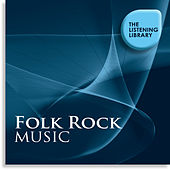 Folk Rock Music - The Listening Library by Various Artists