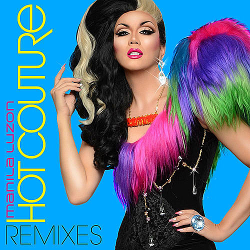 Hot Couture (Remixes) by Manila Luzon