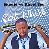 Should've Kissed You by Rob White