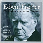 Edwin Fischer: The Legacy of a Great Pianist (1943-1953) by Edwin Fischer