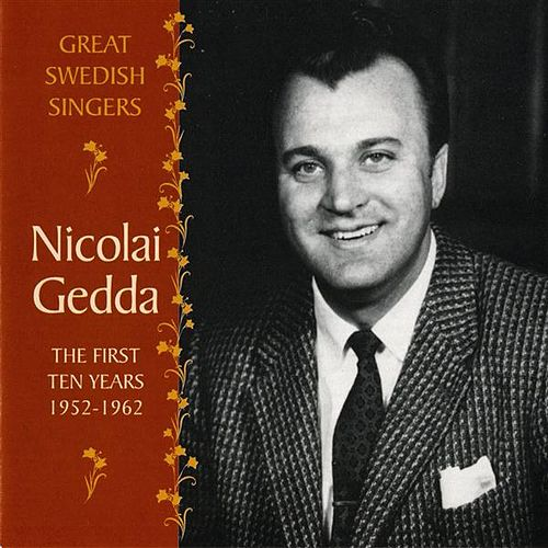Nicolai Gedda: The First Ten Years, 1952-1962 by Nicolai Gedda