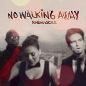 No Walking Away by Rhema Soul