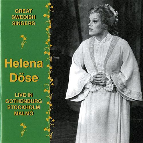 Helena Dose Live in Gothenburg Stockholm Malmo (1975-1987) by Helena Dose