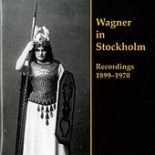 Wagner in Stockholm: Recordings 1899-1970 by Various Artists