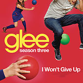I Won't Give Up (Glee Cast Version) by Glee Cast