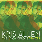 The Vision Of Love by Kris Allen