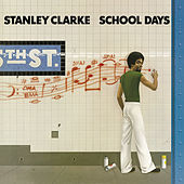 School Days by Stanley Clarke