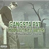 Greatest Hits: His Deadliest Verses by Gangsta Pat