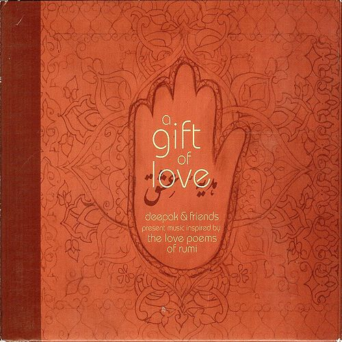 A Gift of Love - Music Inspired by the Love Poems of Rumi - Special Edition by Various Artists