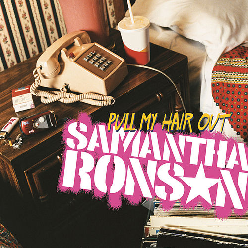 Pull My Hair Out by Samantha Ronson