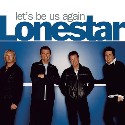 Let's Be Us Again von Lonestar