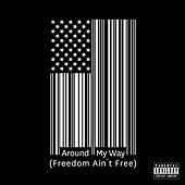 Around My Way [Freedom Ain't Free] by Lupe Fiasco